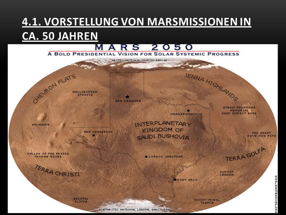 4.1. Vorstellung von Marsmissionen in ca. 50 Jahren