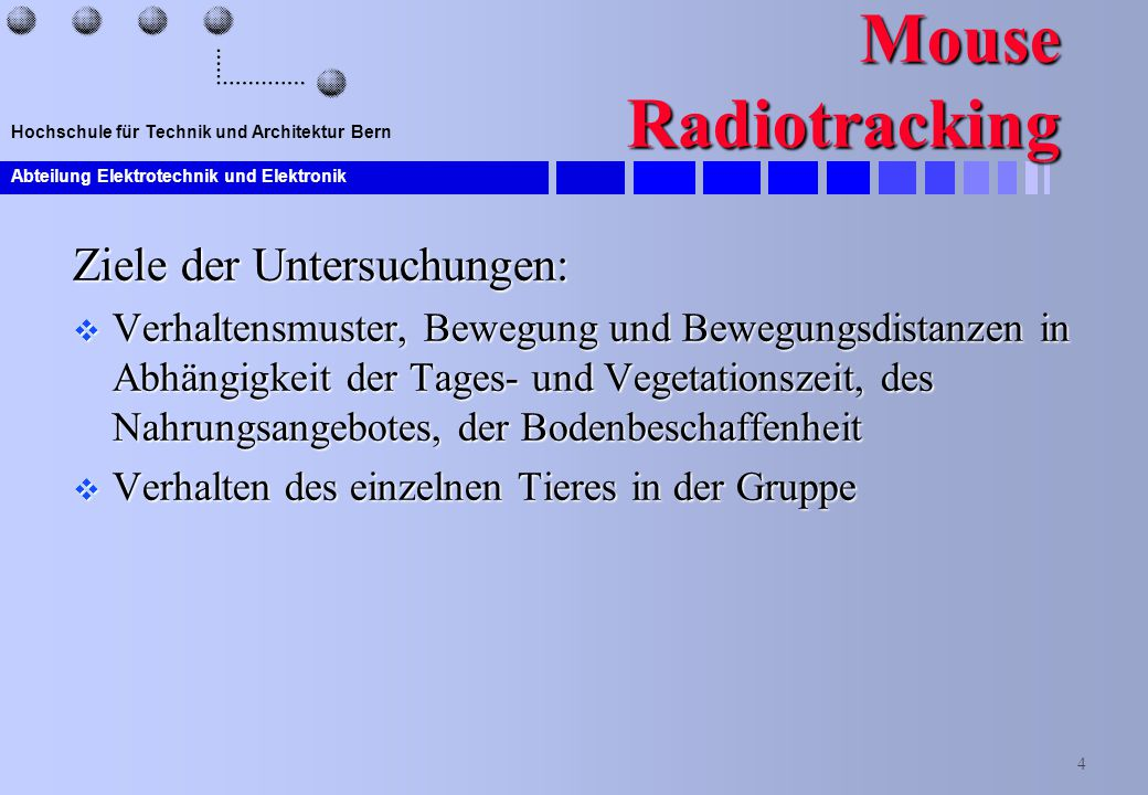 Mouse Radiotracking Ziele der Untersuchungen: