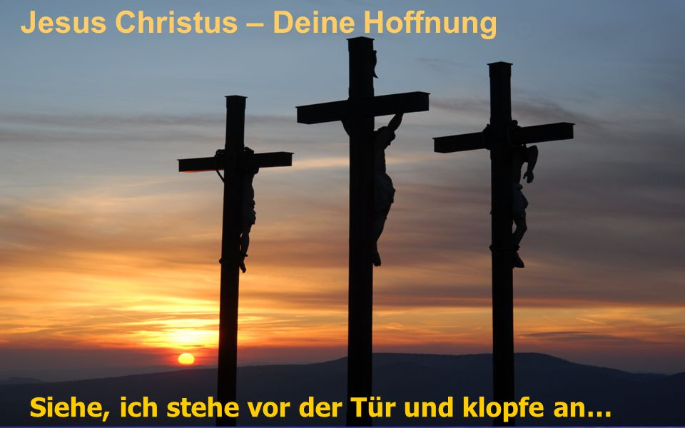 Jesus Christus – Deine Hoffnung