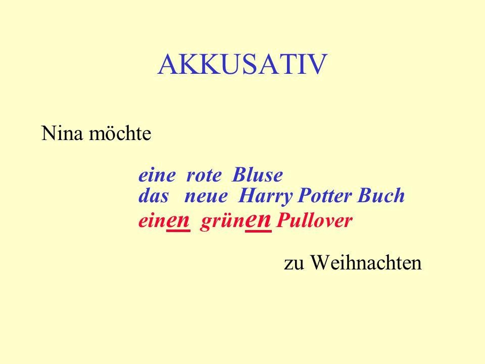 AKKUSATIV Nina möchte eine rote Bluse das neue Harry Potter Buch