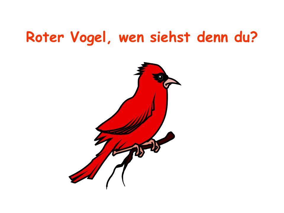 Roter Vogel, wen siehst denn du
