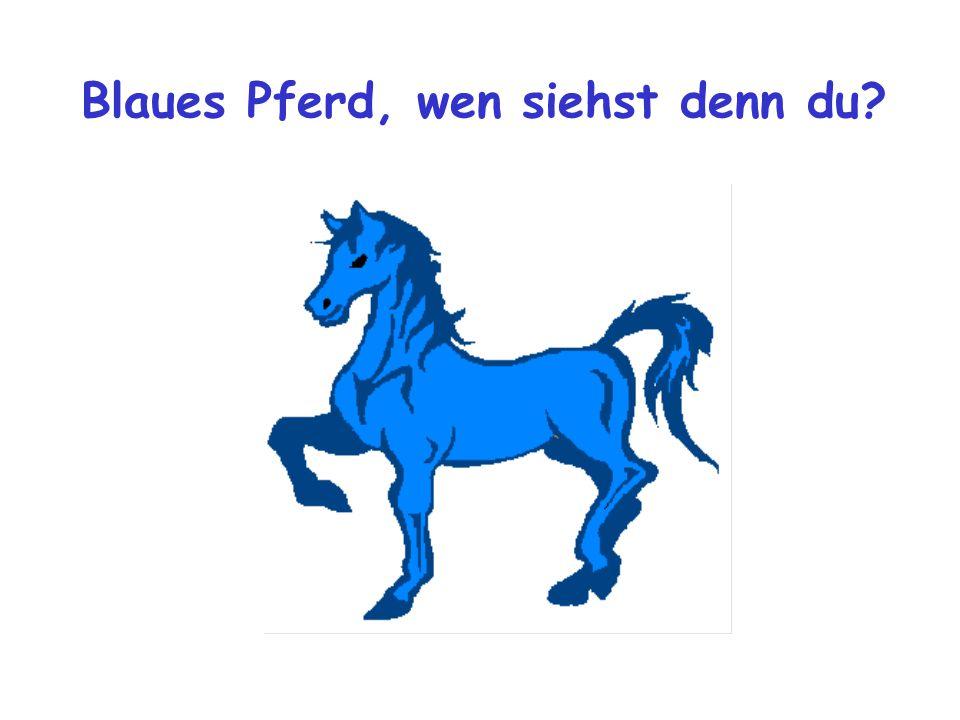 Blaues Pferd, wen siehst denn du