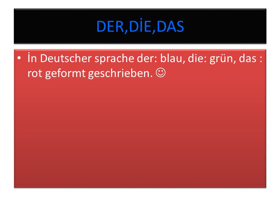 DER,DİE,DAS İn Deutscher sprache der: blau, die: grün, das : rot geformt geschrieben. 