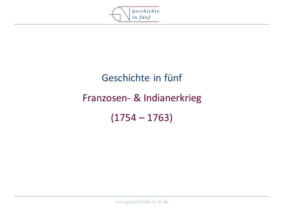 Geschichte in fünf Franzosen- & Indianerkrieg (1754 – 1763)