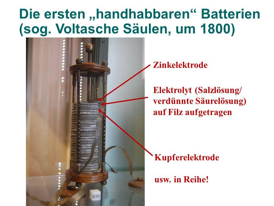 """Die ersten """"handhabbaren Batterien (sog. Voltasche Säulen, um 1800)"""