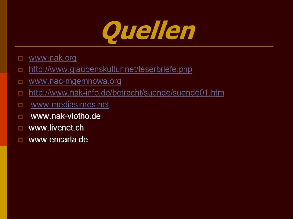 Quellen www.nak.org http://www.glaubenskultur.net/leserbriefe.php