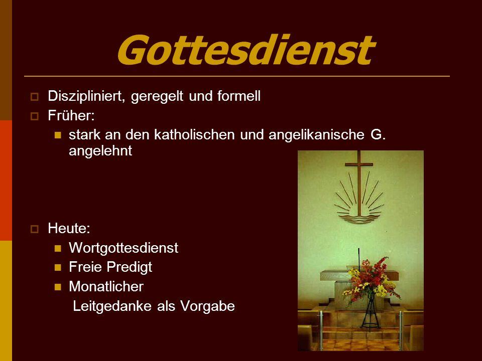 Gottesdienst Diszipliniert, geregelt und formell Früher: