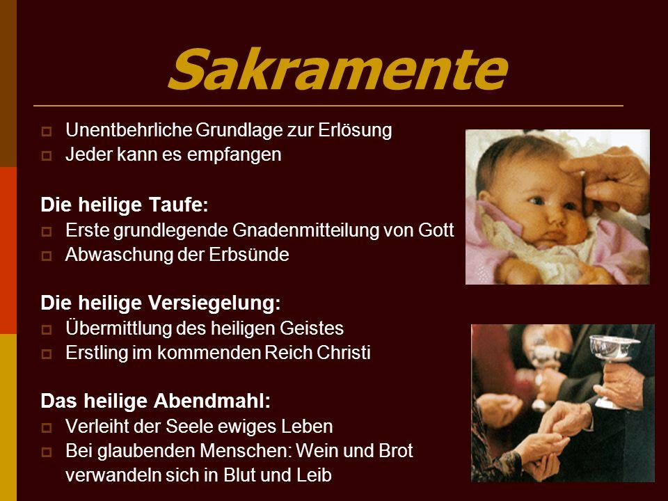Sakramente Die heilige Taufe: Die heilige Versiegelung: