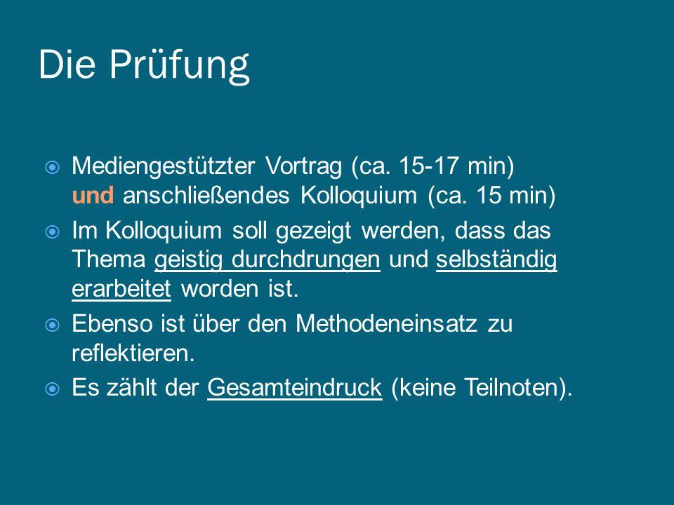 Die Prüfung Mediengestützter Vortrag (ca. 15-17 min)