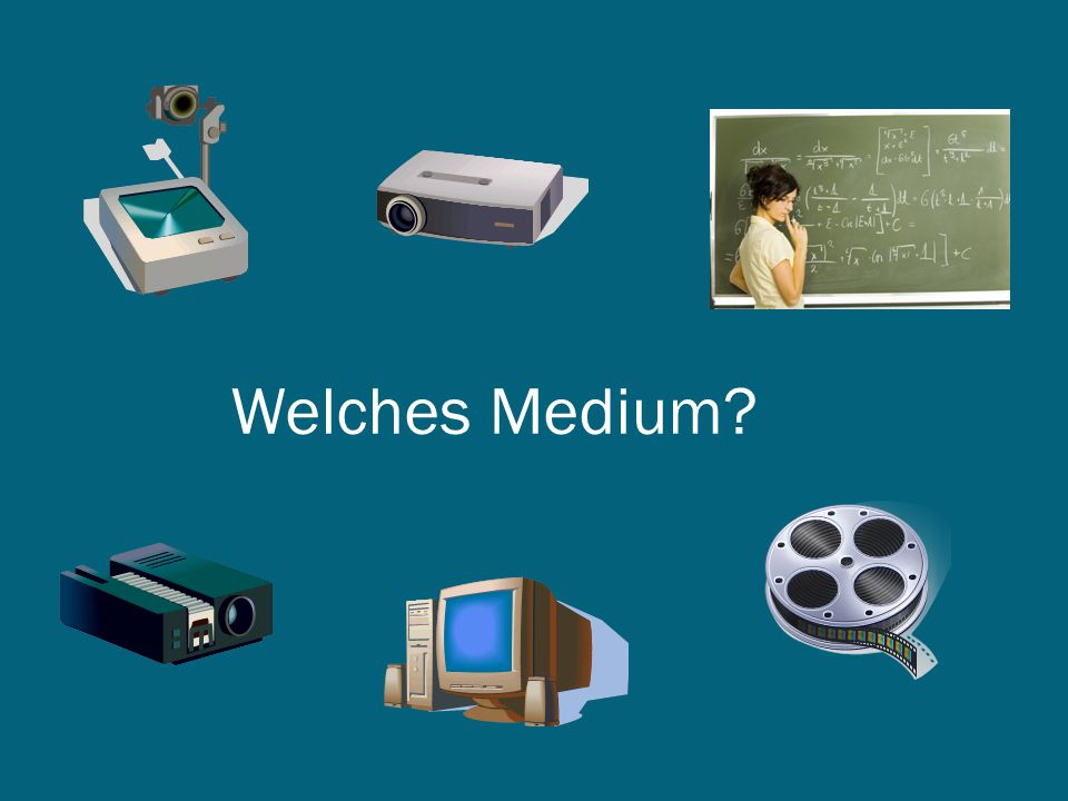 Welches Medium