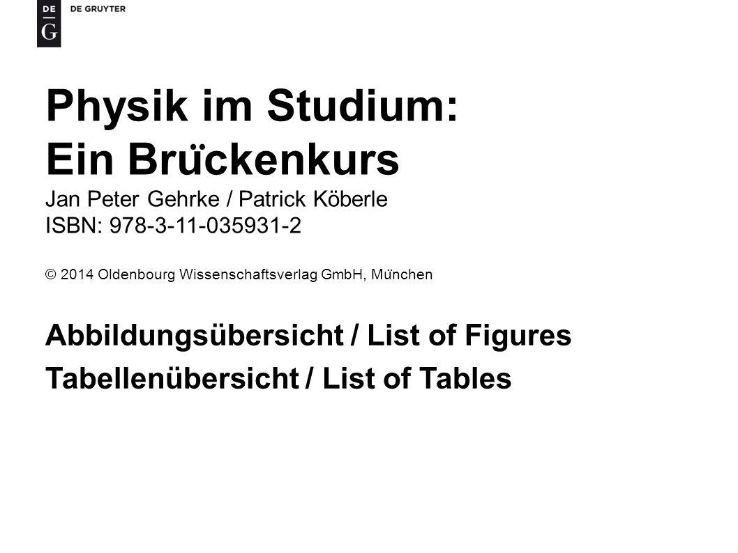 Physik im Studium: Ein Brückenkurs Jan Peter Gehrke / Patrick Köberle ISBN: 978-3-11-035931-2.