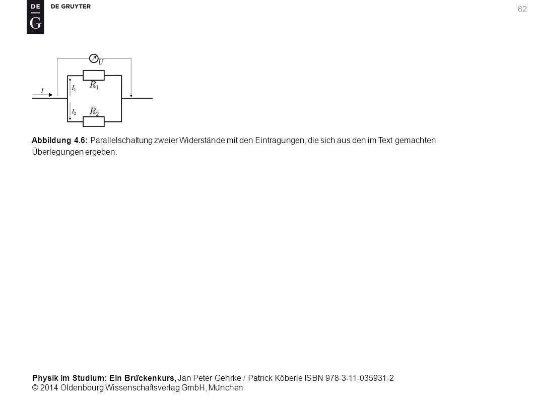 Abbildung 4.6: Parallelschaltung zweier Widerstände mit den Eintragungen, die sich aus den im Text gemachten Überlegungen ergeben.