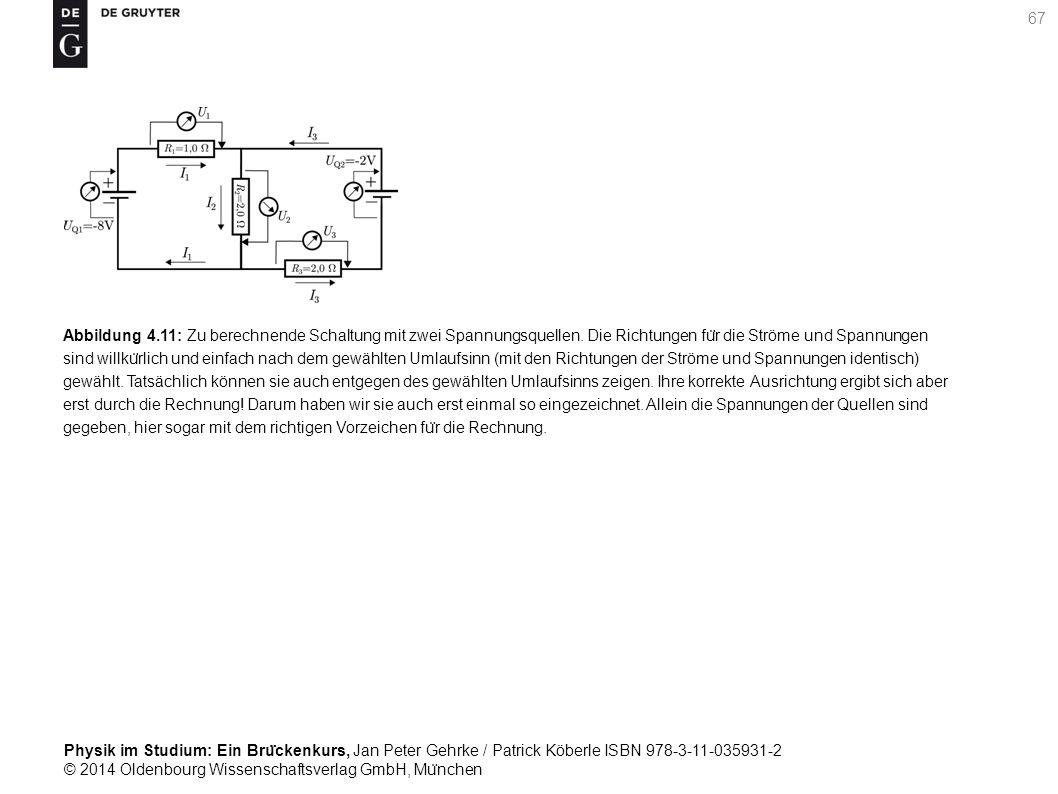Abbildung 4. 11: Zu berechnende Schaltung mit zwei Spannungsquellen