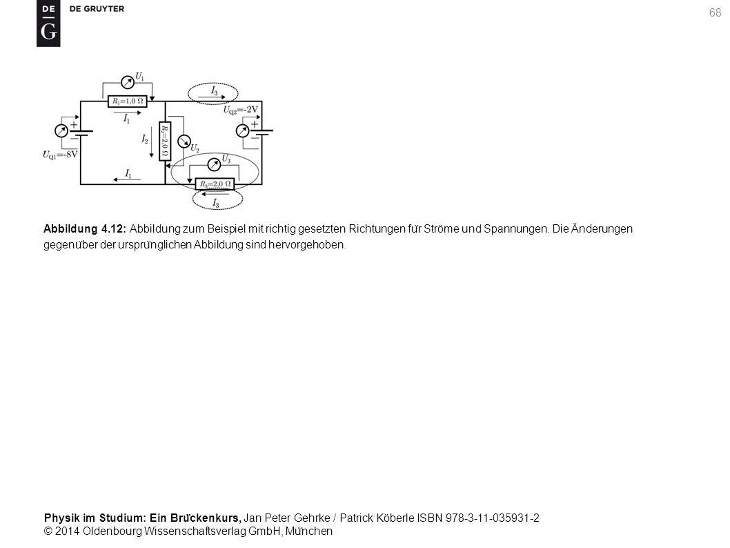 Abbildung 4.12: Abbildung zum Beispiel mit richtig gesetzten Richtungen für Ströme und Spannungen.