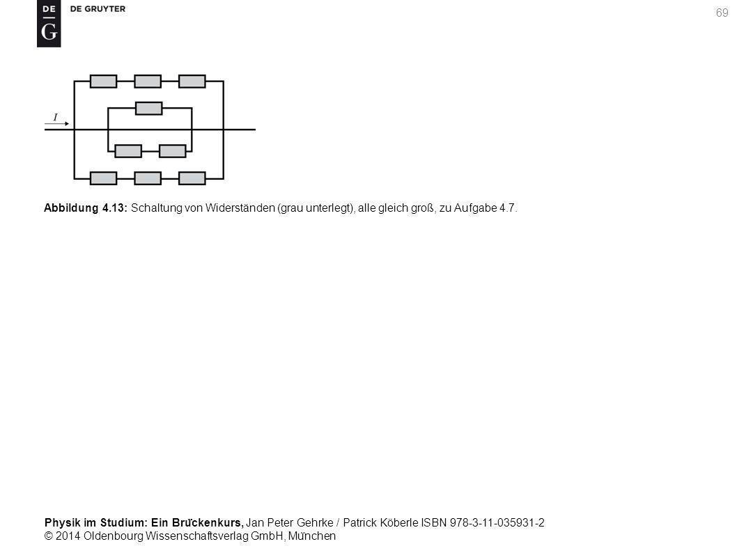 Abbildung 4.13: Schaltung von Widerständen (grau unterlegt), alle gleich groß, zu Aufgabe 4.7.