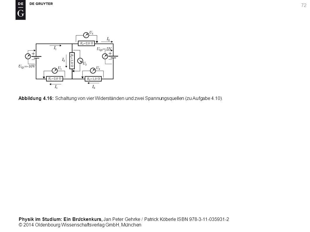 Abbildung 4.16: Schaltung von vier Widerständen und zwei Spannungsquellen (zu Aufgabe 4.10).