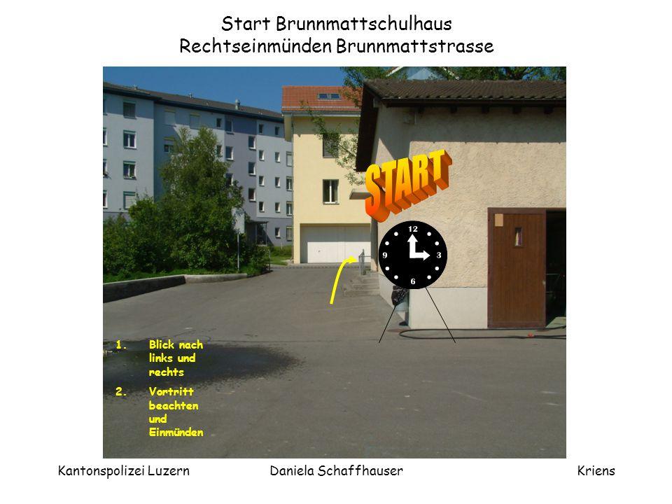 Start Brunnmattschulhaus Rechtseinmünden Brunnmattstrasse