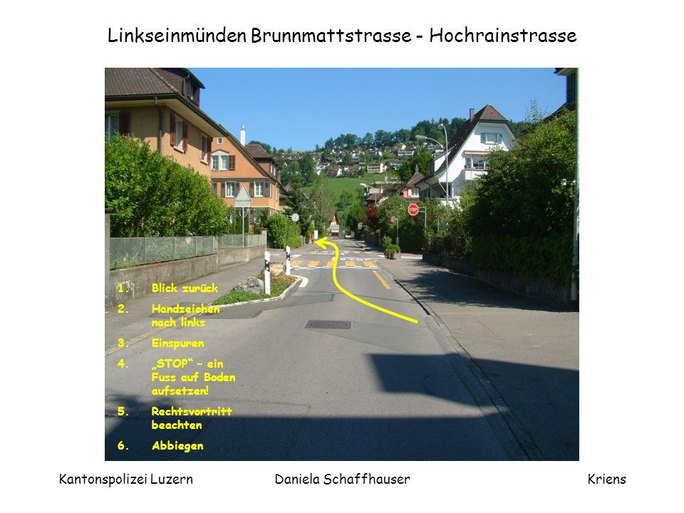 Linkseinmünden Brunnmattstrasse - Hochrainstrasse