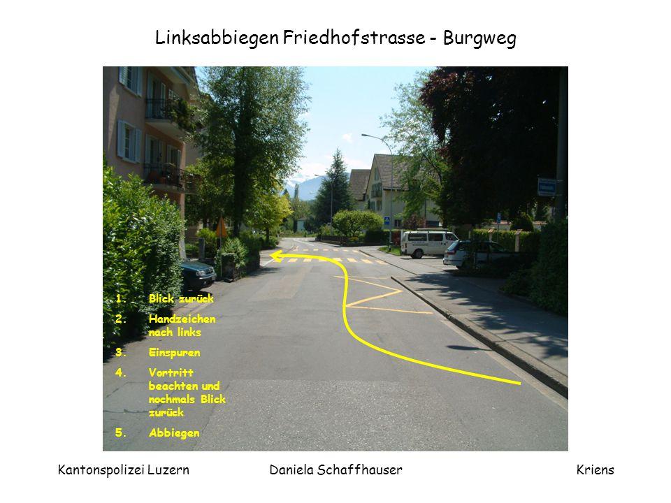 Linksabbiegen Friedhofstrasse - Burgweg