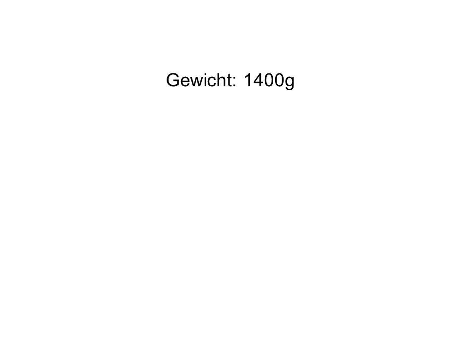 Gewicht: 1400g