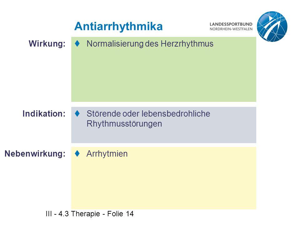 Antiarrhythmika Wirkung: Normalisierung des Herzrhythmus Indikation: