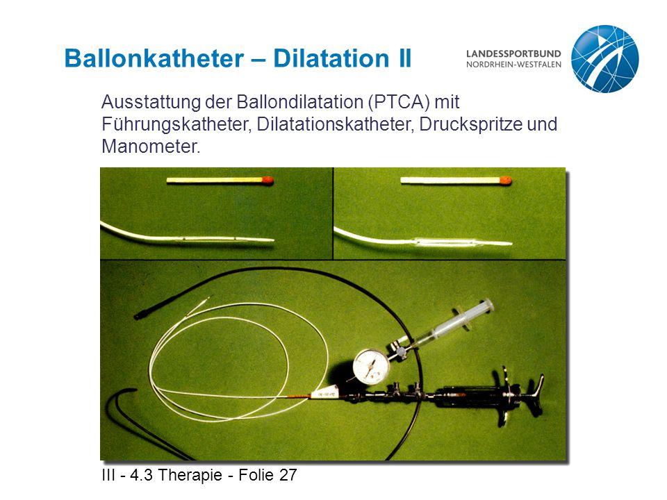 Ballonkatheter – Dilatation II