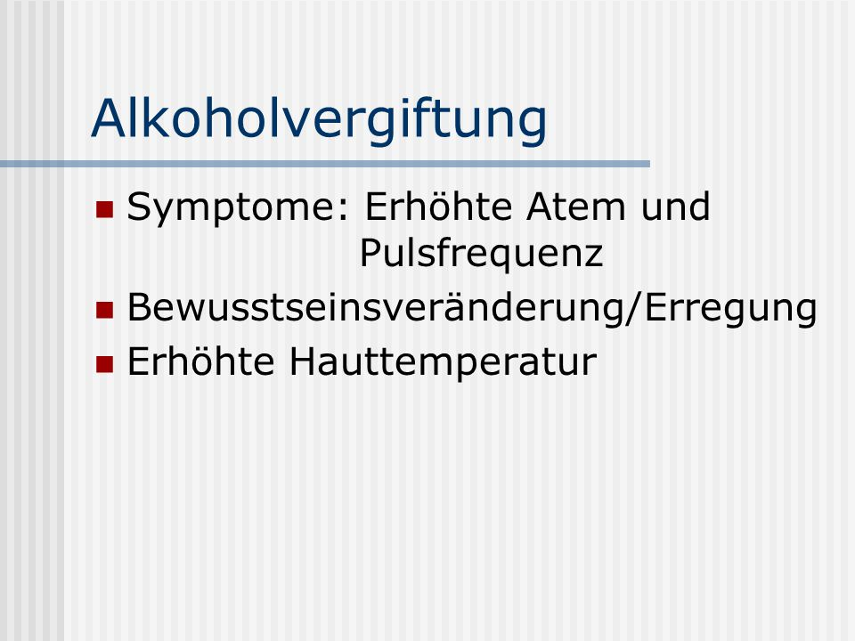 Alkoholvergiftung Symptome: Erhöhte Atem und Pulsfrequenz