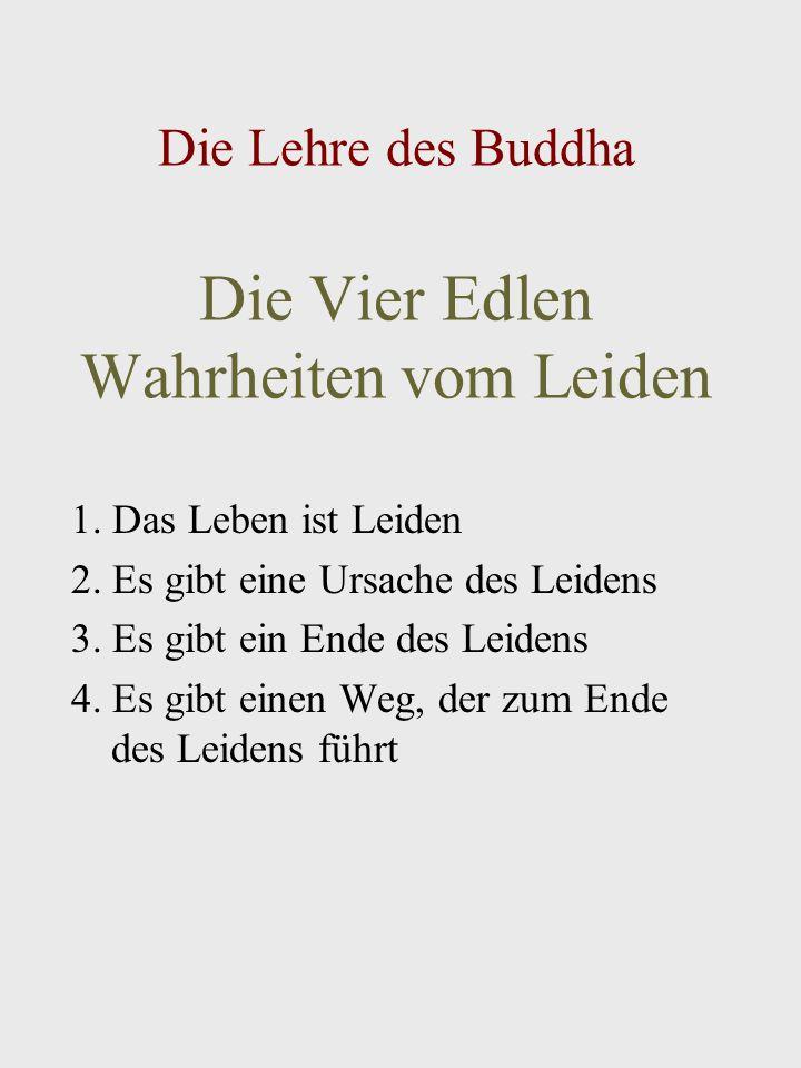 Die Lehre des Buddha Die Vier Edlen Wahrheiten vom Leiden