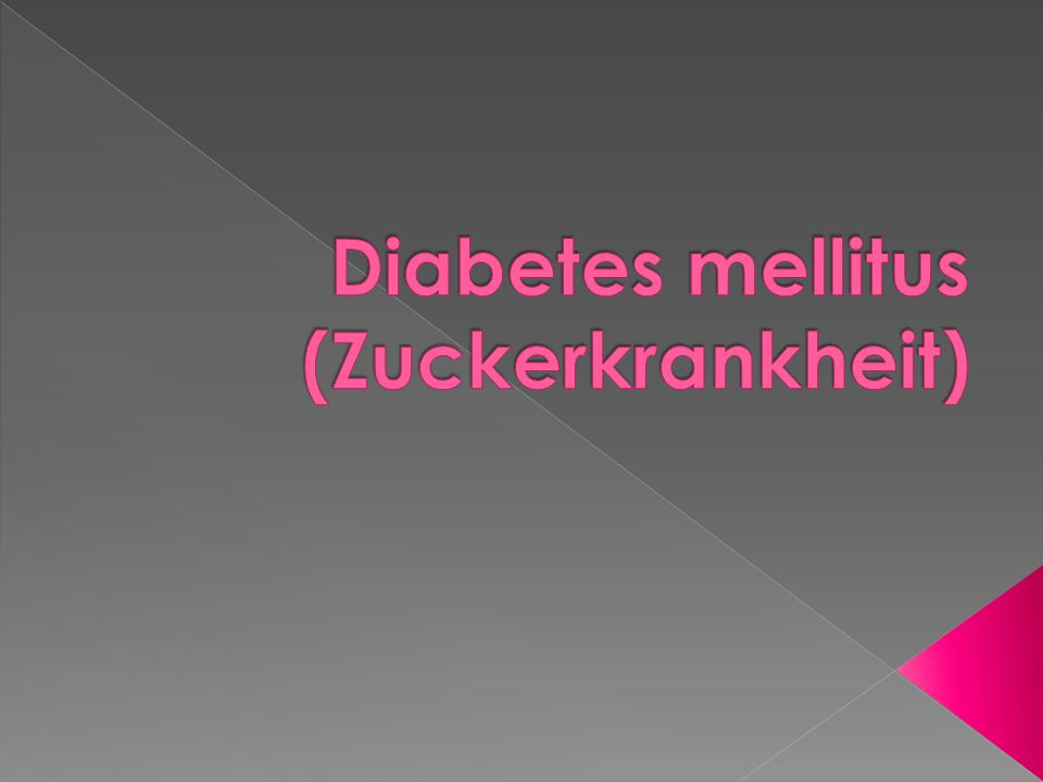 Diabetes mellitus (Zuckerkrankheit)