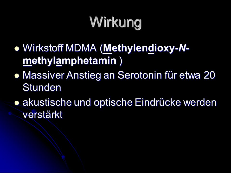 Wirkung Wirkstoff MDMA (Methylendioxy-N-methylamphetamin )