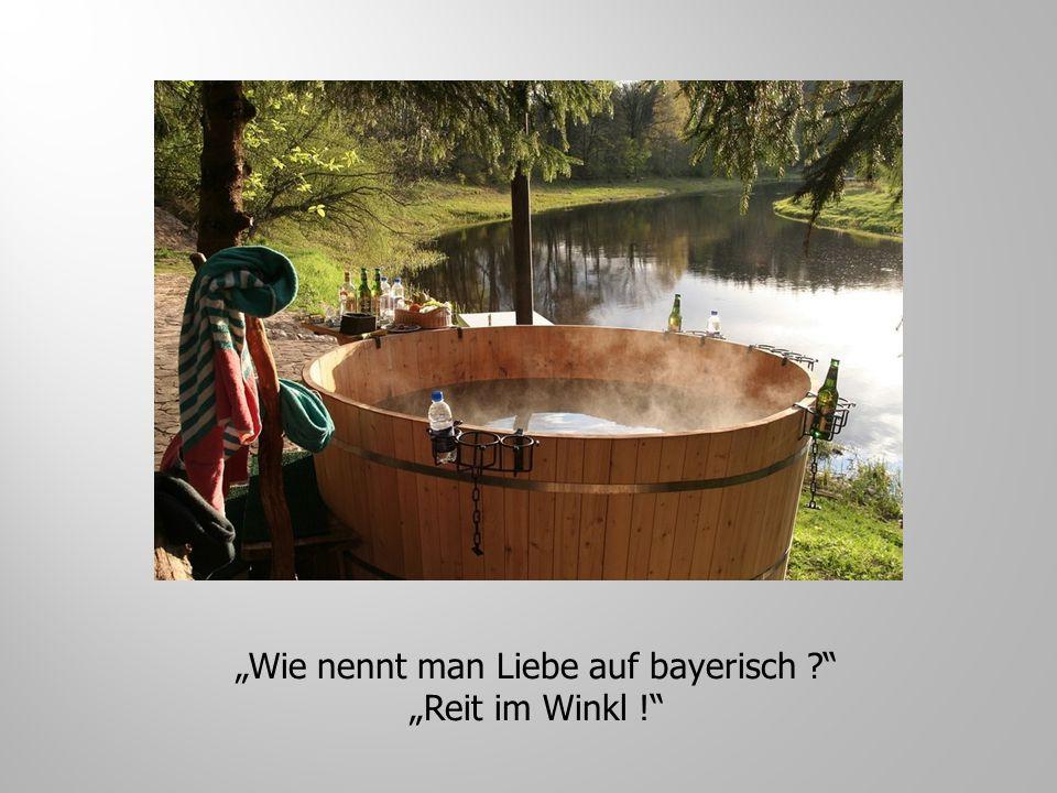 """""""Wie nennt man Liebe auf bayerisch"""