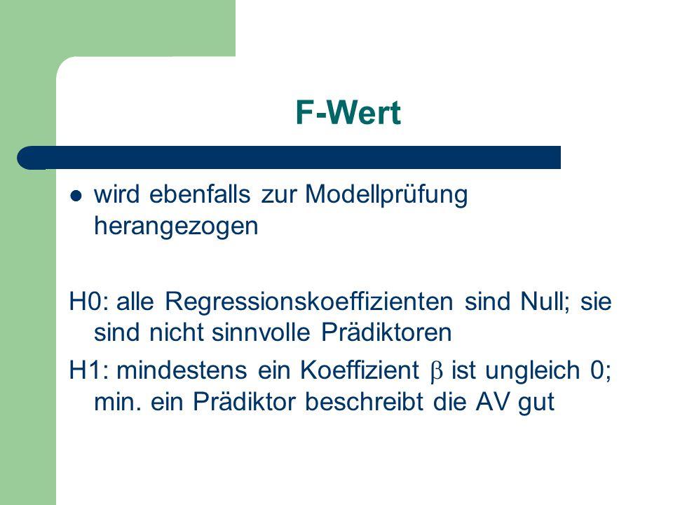 F-Wert wird ebenfalls zur Modellprüfung herangezogen