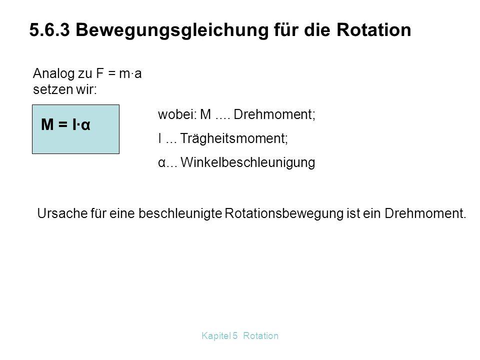 5.6.3 Bewegungsgleichung für die Rotation