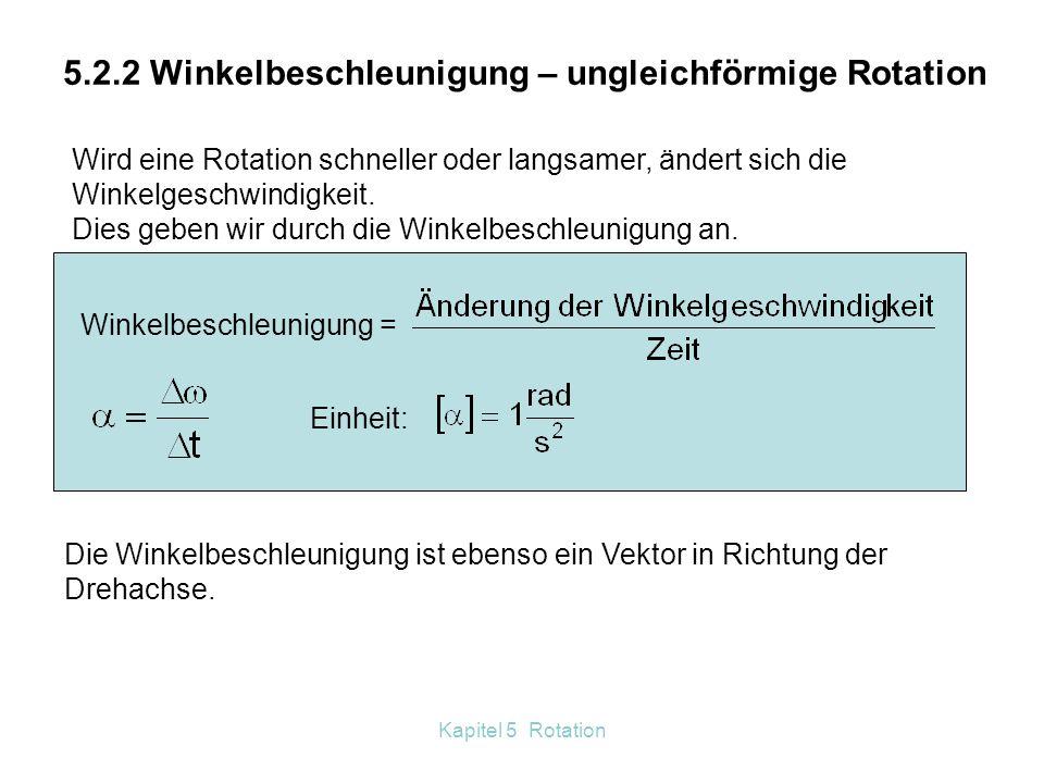 5.2.2 Winkelbeschleunigung – ungleichförmige Rotation