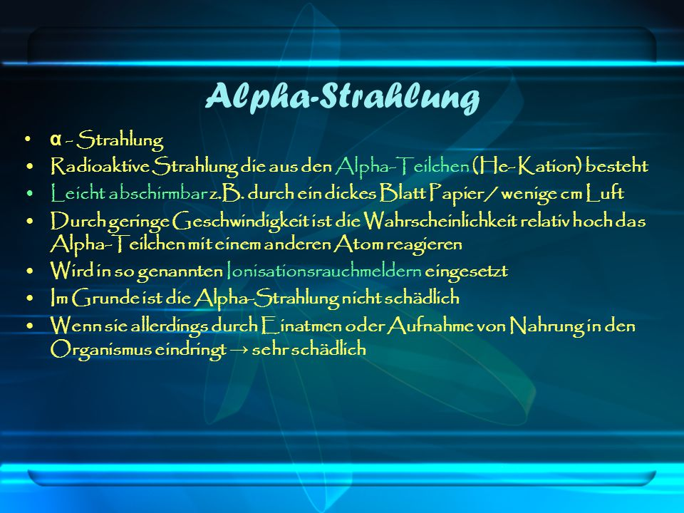 Alpha-Strahlung α - Strahlung