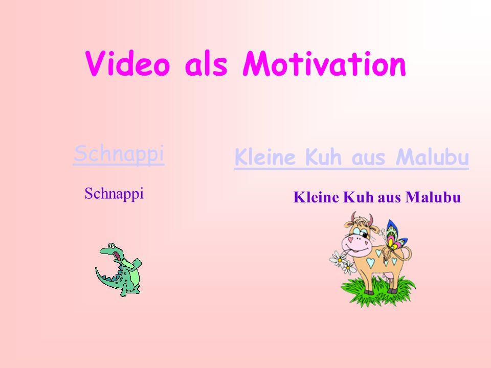 Video als Motivation Schnappi Kleine Kuh aus Malubu Schnappi