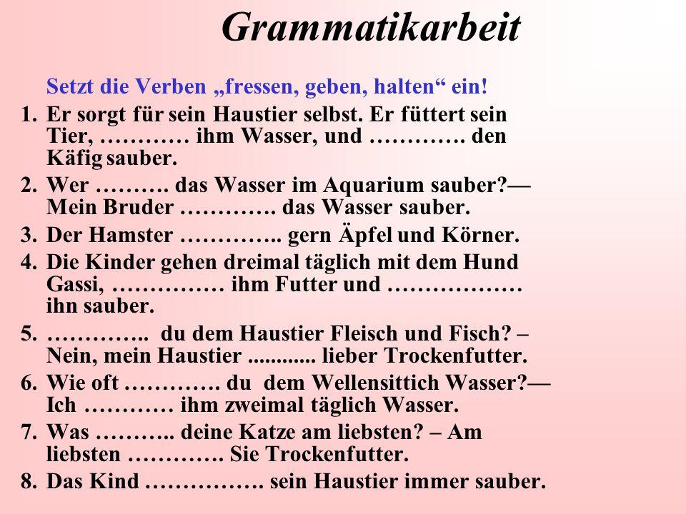 """Grammatikarbeit Setzt die Verben """"fressen, geben, halten ein!"""