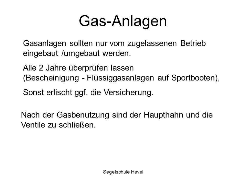Gas-Anlagen Gasanlagen sollten nur vom zugelassenen Betrieb eingebaut /umgebaut werden.
