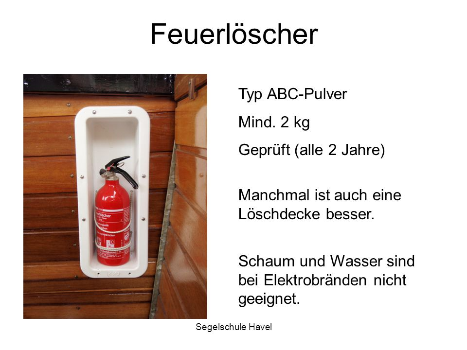Feuerlöscher Typ ABC-Pulver Mind. 2 kg Geprüft (alle 2 Jahre)