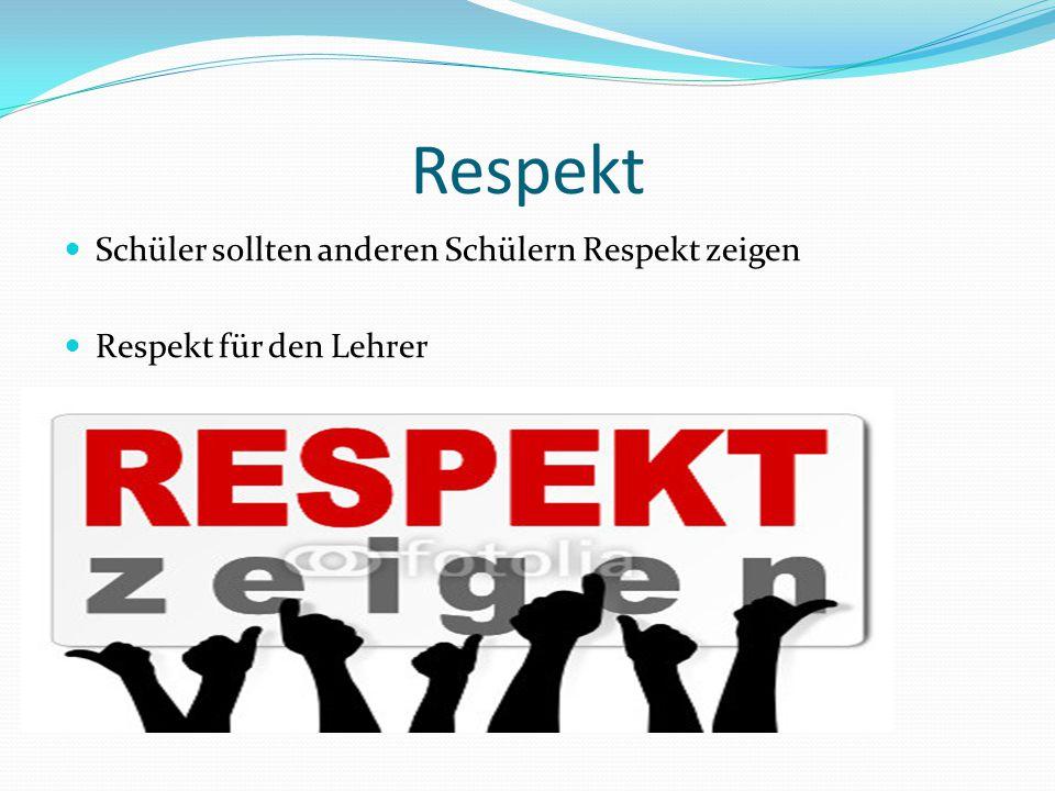 Respekt Schüler sollten anderen Schülern Respekt zeigen