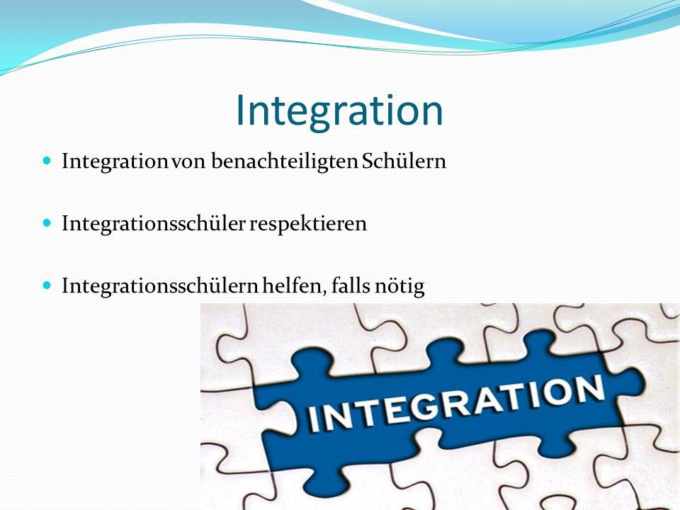 Integration Integration von benachteiligten Schülern