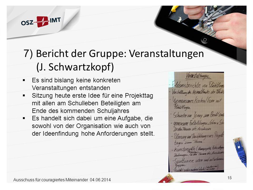 (J. Schwartzkopf) 7) Bericht der Gruppe: Veranstaltungen