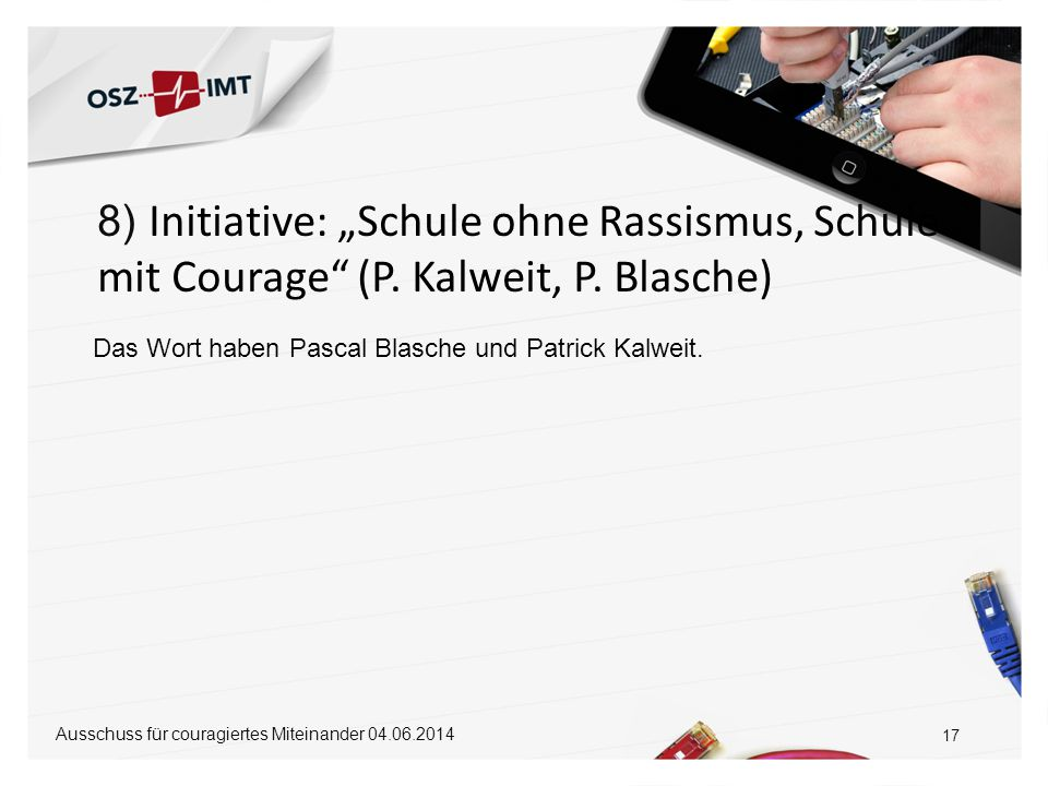 "8) Initiative: ""Schule ohne Rassismus, Schule mit Courage (P"
