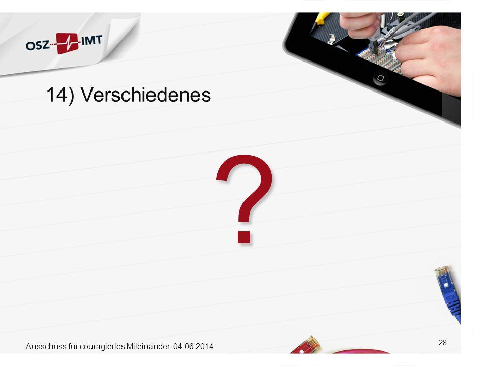 14) Verschiedenes Ausschuss für couragiertes Miteinander 04.06.2014