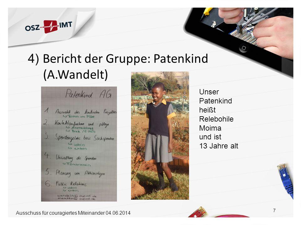(A.Wandelt) 4) Bericht der Gruppe: Patenkind