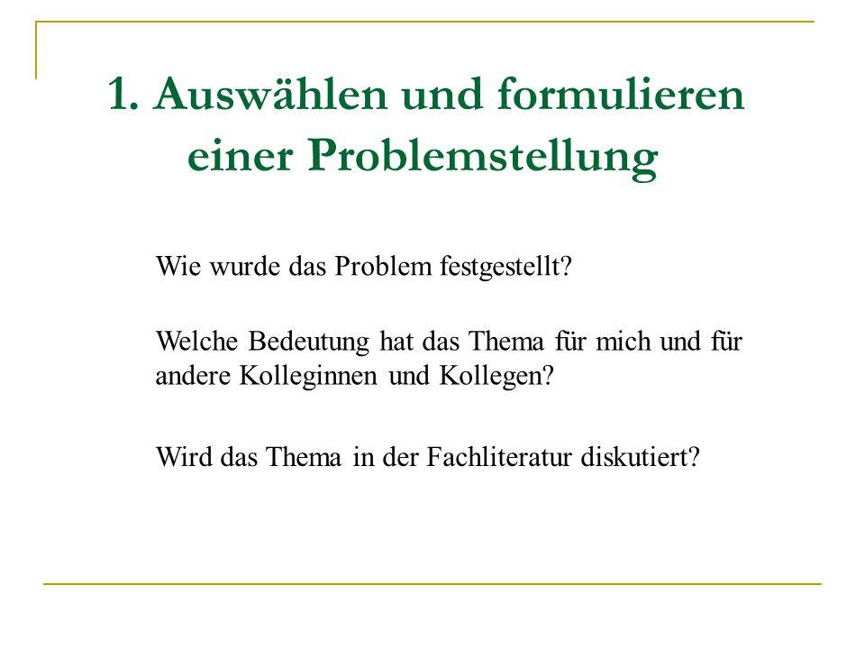 1. Auswählen und formulieren einer Problemstellung