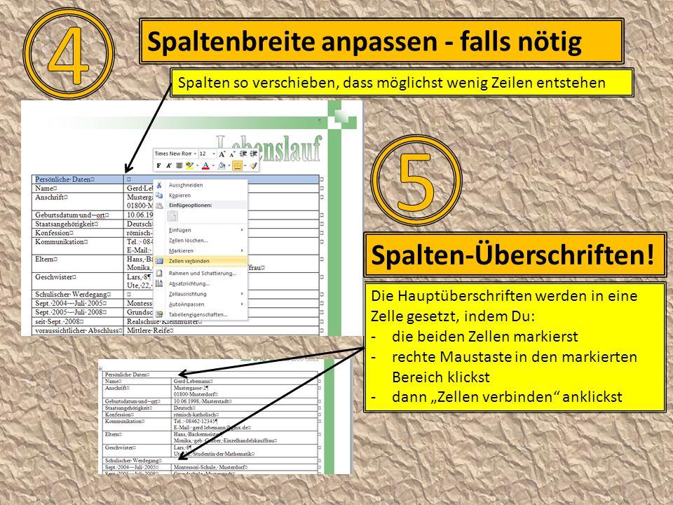 4 5 Spaltenbreite anpassen - falls nötig Spalten-Überschriften!