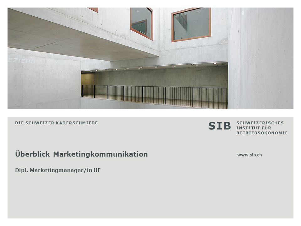 S I B Überblick Marketingkommunikation Dipl. Marketingmanager/in HF