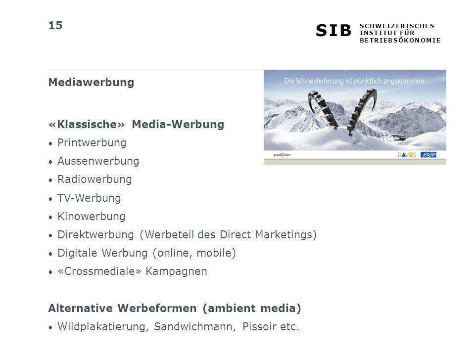 Mediawerbung «Klassische» Media-Werbung. Printwerbung. Aussenwerbung. Radiowerbung. TV-Werbung.