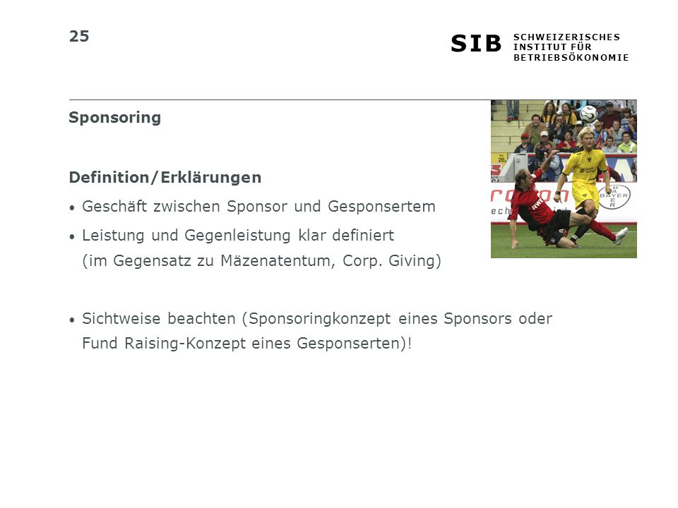 Sponsoring Definition/Erklärungen. Geschäft zwischen Sponsor und Gesponsertem.